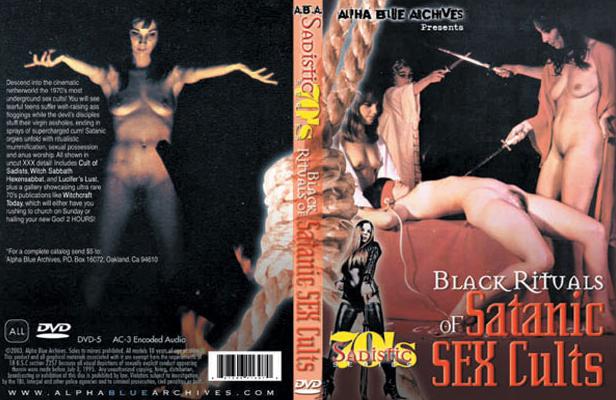 ... Rituals of Satanic Sex Cults, a pornographic film from the 70's: encyclopediasatanica.wordpress.com/2013/08/20/satanic-sickies